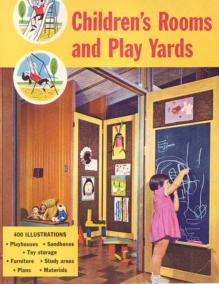 CHILDREN'S ROOMS AND PLAY YARDS, A SUNSET BOOK (1960)
