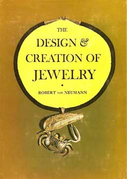 THE DESIGN & CREATION OF JEWELRY ,  BY ROBERT VON NEUMANN 1961