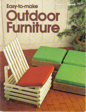 EASY TO MAKE OUTDOOR FURNITURE,  A SUNSET BOOK (1979)