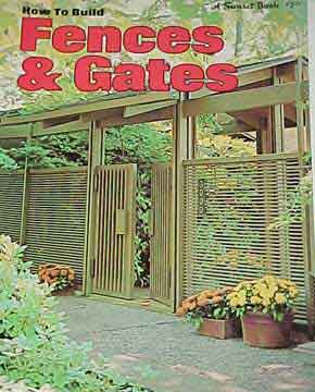 HOW TO BUILD FENCES AND GATES, A SUNSET BOOK (1971)
