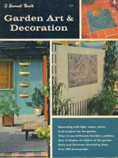 GARDEN ART & DECORATION, A SUNSET BOOK (1962)