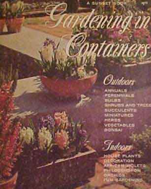 GARDENING IN CONTAINERS, A SUNSET BOOK (1959)