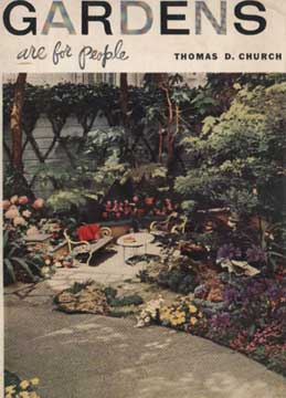 GARDENS ARE FOR PEOPLE BY THOMAS CHURCH (1955)