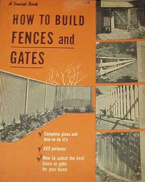 HOW TO BUILD FENCES AND GATES, A SUNSET BOOK (1951)