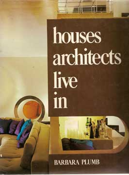HOUSES ARCHITECTS LIVE IN, BY BARBARA PLUMB (1977)