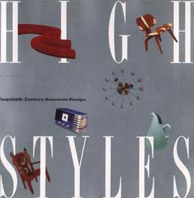 HIGH STYLES TWENTIETH-CENTURY AMERICAN DESIGN. BY LISA PHILLIPS