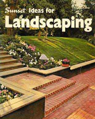 IDEAS FOR LANDSCAPING, A SUNSET BOOK (1972)