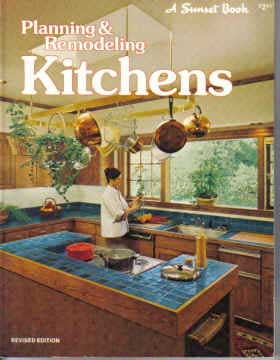 PLANNING & REMODELING KITCHENS,  A SUNSET BOOK (1976)