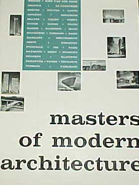 MASTERS OF MODERN ARCHITECTURE. BY JOHN PETER (1958)