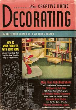 NEW CREATIVE HOME DECORATING. BY HAZEL & JULIUS ROCKOW 1954