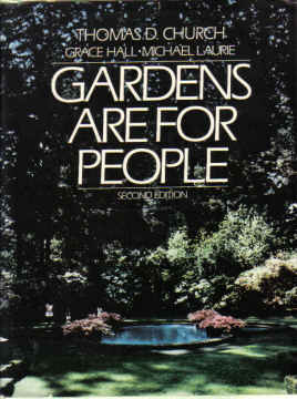 GARDENS ARE FOR PEOPLE  SECOND EDITION, BY THOMAS D CHURCH 1983