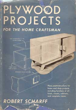 PLYWOOD PROJECTS FOR THE HOME CRAFTSMAN. BY ROBERT SCHARFF 1951