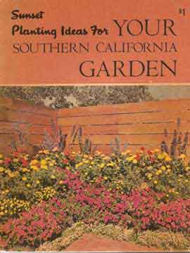 SUNSET PLANTING IDEAS FOR YOUR SOUTHERN CALIFORNIA GARDEN (1951)
