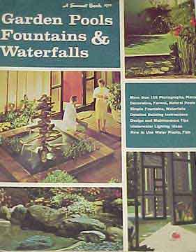 GARDEN POOLS, FOUNTAINS & WATERFALLS, A SUNSET BOOK (1965)