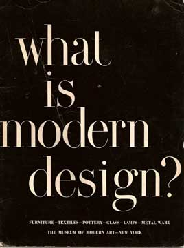 WHAT IS MODERN DESIGN? MOMA BY EDGAR KAUFMANN JR.