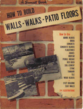 HOW TO BUILD WALLS WALKS PATIO FLOORS  A SUNSET BOOK (1952)