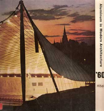 ALUMINUM IN MODERN ARCHITECTURE '60, BY JOHN PETER