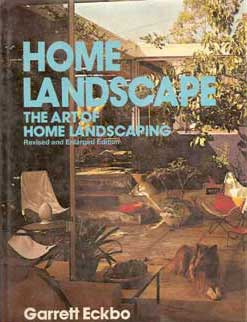 HOME LANDSCAPE: THE ART OF HOME LANDSCAPING Garrett Eckbo 1978