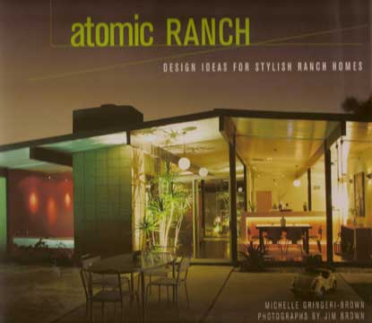 ATOMIC RANCH by Michelle Gringeri-Brown 2006