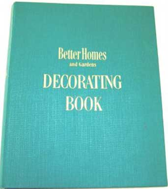 BETTER HOMES AND GARDENS DECORATING BOOK (1956 edition)
