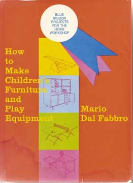 HOW TO MAKE CHILDREN'S FURNITURE & PLAY EQUIPMENT M. Dal Fabbro