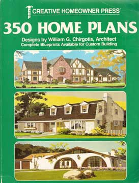 350 HOME PLANS BY WILLIAM CHIRGOTIS 1989 reprint