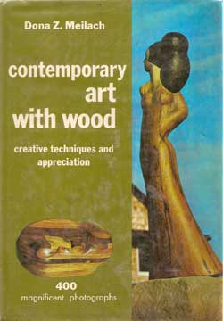 CONTEMPORARY ART WITH WOOD BY DONA MEILACH (1968)