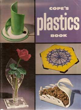 COPE'S PLASTICS BOOK. by Dwight Cope (1973)