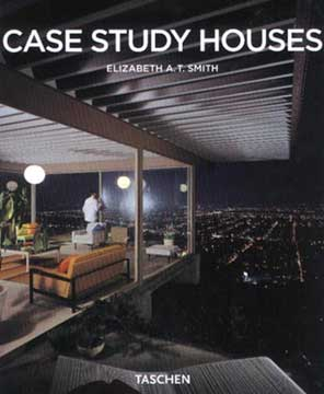 CASE STUDY HOUSES 1945 -1966 Elizabeth A. T. Smith 2006