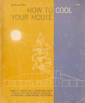 How to Cool Your House a Sunset book 1961