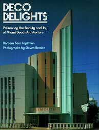 DECO DELIGHTS Miami Beach Architecture by Barbara Baer Capitman