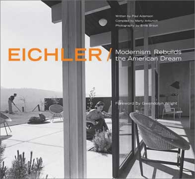 EICHLER: MODERNISM REBUILDS THE AMERICAN DREAM by Adamson 2002