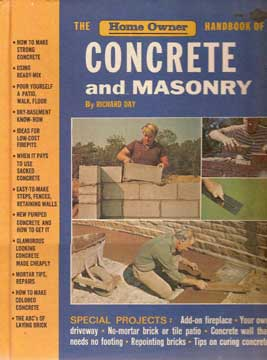 HOME OWNER HANDBOOK OF CONCRETE AND MASONRY BY RICHARD DAY 1974