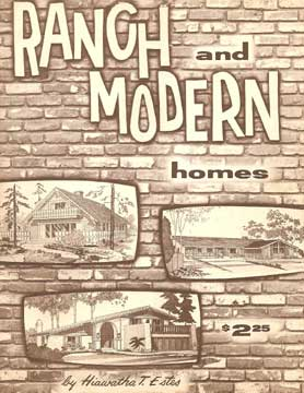 Ranch and Modern Homes by Hiawatha T. Estes. 1977