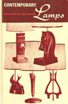 Contemporary Lamps by Wallace Holbrook (1968)