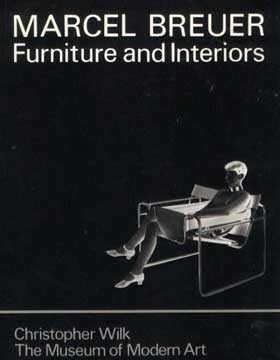 MARCEL BREUER: FURNITURE AND INTERIORS MOMA 1981