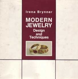 MODERN JEWELRY DESIGN AND TECHNIQUES. BY IRENA BRYNNER. 1968