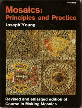 MOSAICS : PRINCIPLES AND PRACTICE BY JOSEPH L YOUNG (1963)