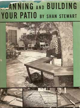 Planning and Building Your Patio, by Shan Stewart. 1954