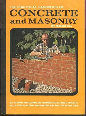 PRACTICAL HANDBOOK OF CONCRETE AND MASONRY BY RICHARD DAY (1969)