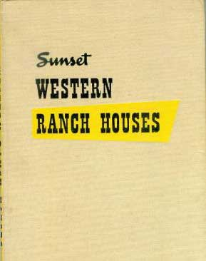 Western Ranch Houses by Cliff May Sunset 1950