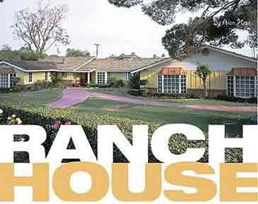 THE RANCH HOUSE by Alan Hess 2004