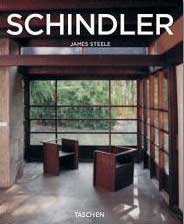 R.M. SCHINDLER by James Steele (2005)