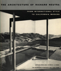 ARCHITECTURE OF RICHARD NEUTRA BY ARTHUR DREXLER (1982)