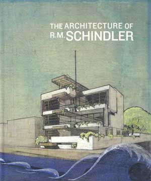 THE ARCHITECTURE OF R. M. SCHINDLER 2001