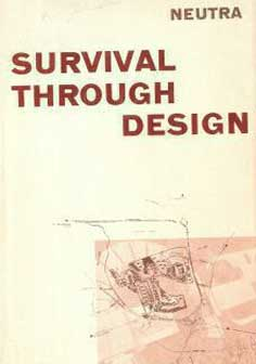 SURVIVAL THROUGH DESIGN BY RICHARD NEUTRA (1954)