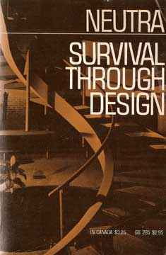 SURVIVAL THROUGH DESIGN, BY RICHARD J. NEUTRA 1969 reprint