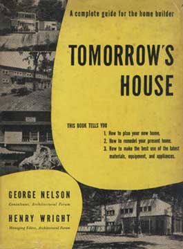 TOMORROW'S HOUSE BY GEORGE NELSON (1945)