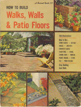 HOW TO BUILD WALKS , WALLS & PATIO FLOORS. A SUNSET BOOK (1963)