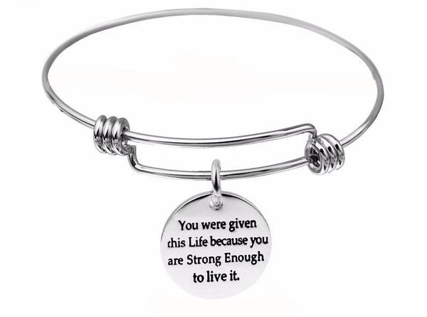 You Were Given This Life Because You Are Strong Enough to Live it Bracelet - The Little Secret Boutique
